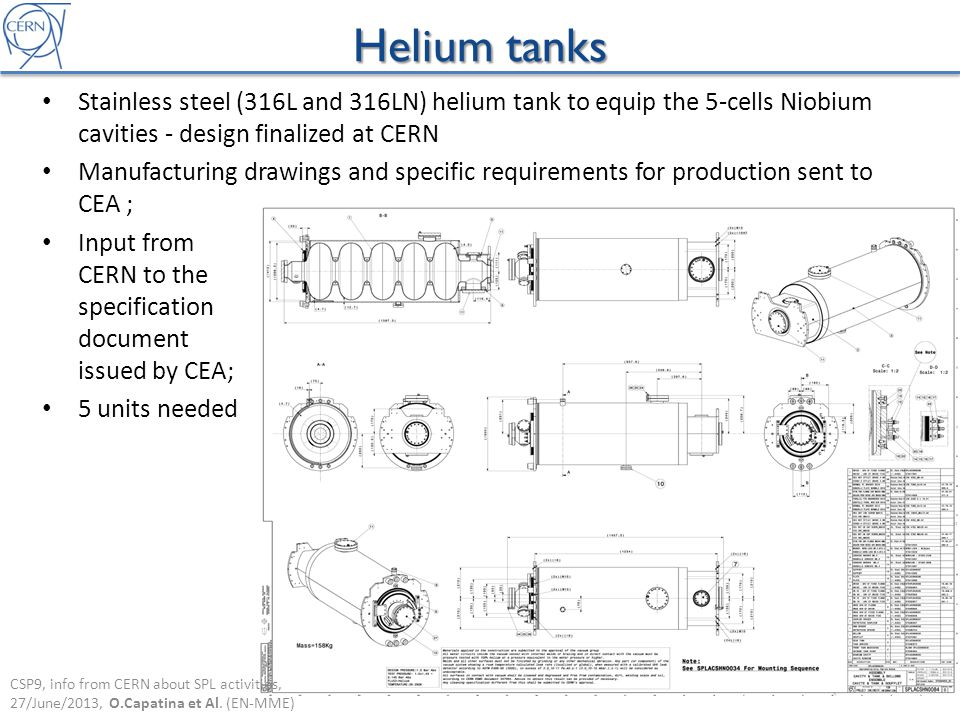 Stainless steel (316L and 316LN) helium tank to equip the 5-cells Niobium cavities - design finalized at CERN Manufacturing drawings and specific requ