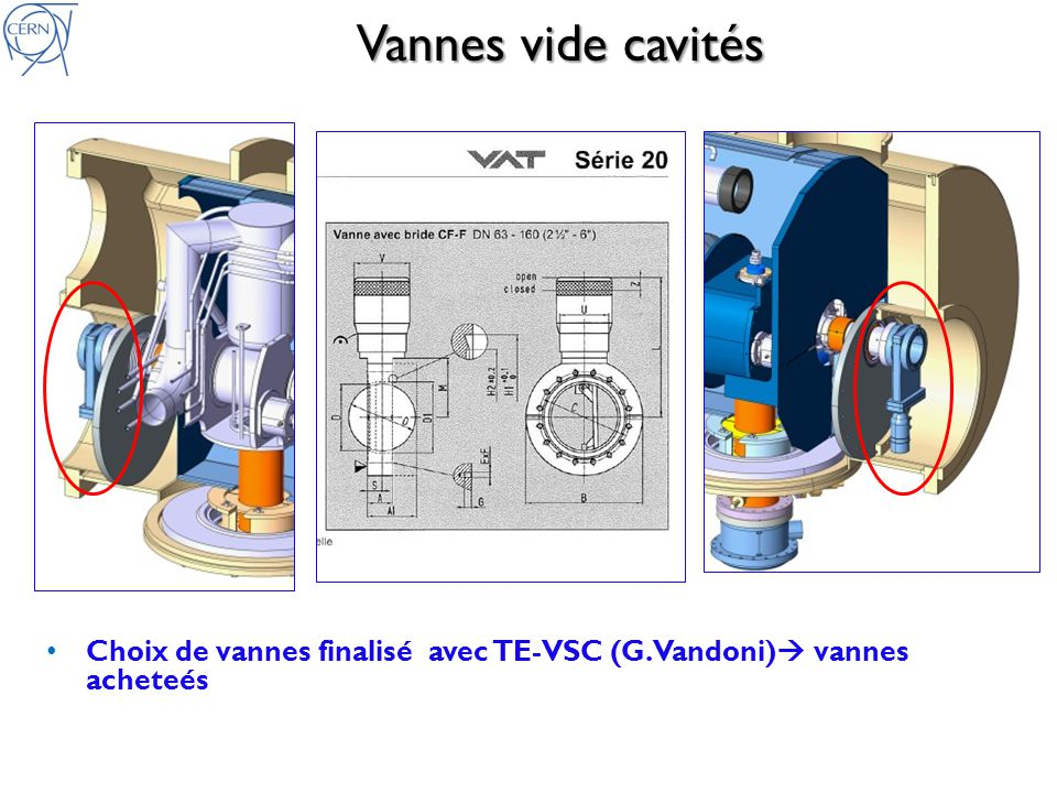 Boite à vannes et schéma cryo (CERN, SM18) Etat: Schéma P&ID finalise Etude conceptuelle boite à vannes terminee par le CNRS à livrer au CERN Vannes cryo en cours dapprovisionnement par le CERN (Groupe CRG)