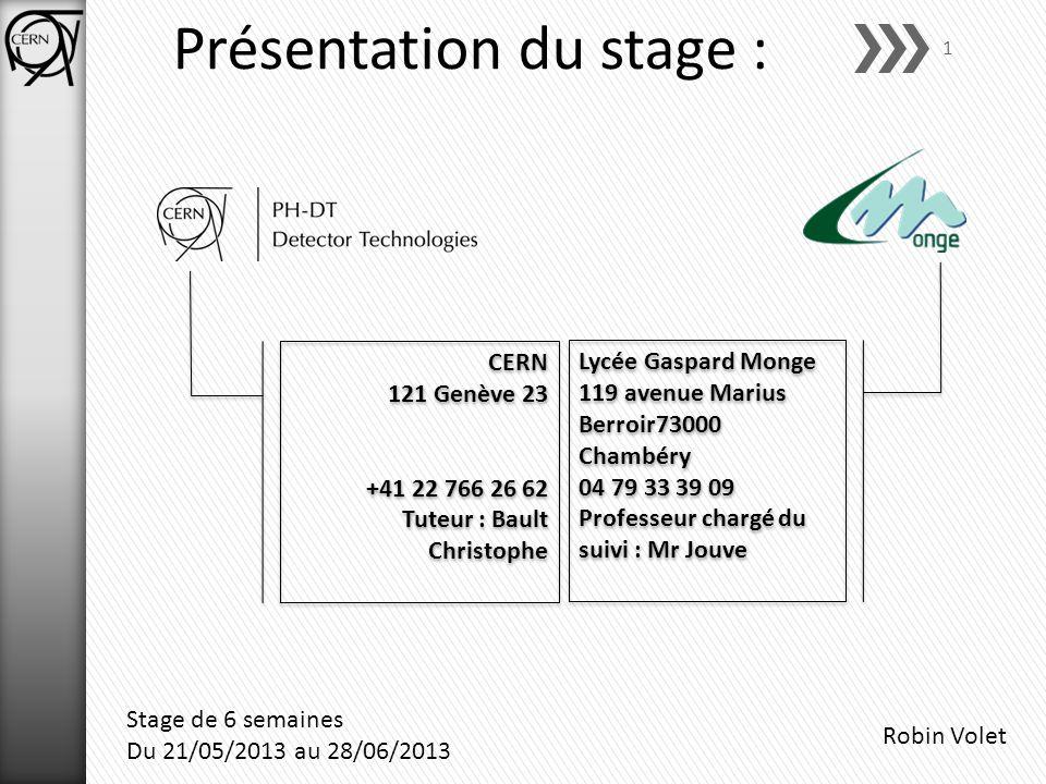 Robin Volet Stage de 6 semaines Du 21/05/2013 au 28/06/2013 Présentation du stage : Lycée Gaspard Monge 119 avenue Marius Berroir73000 Chambéry 04 79
