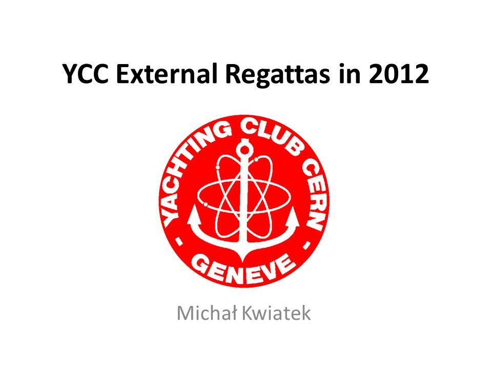 YCC External Regattas in 2012 Michał Kwiatek