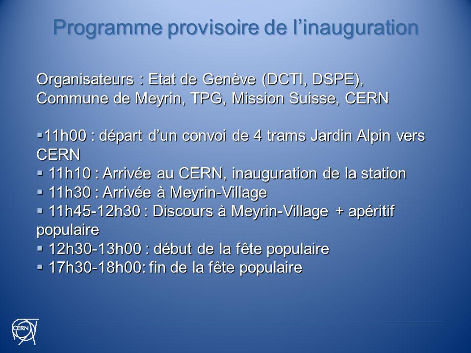 Organisateurs : Etat de Genève (DCTI, DSPE), Commune de Meyrin, TPG, Mission Suisse, CERN 11h00 : départ dun convoi de 4 trams Jardin Alpin vers CERN
