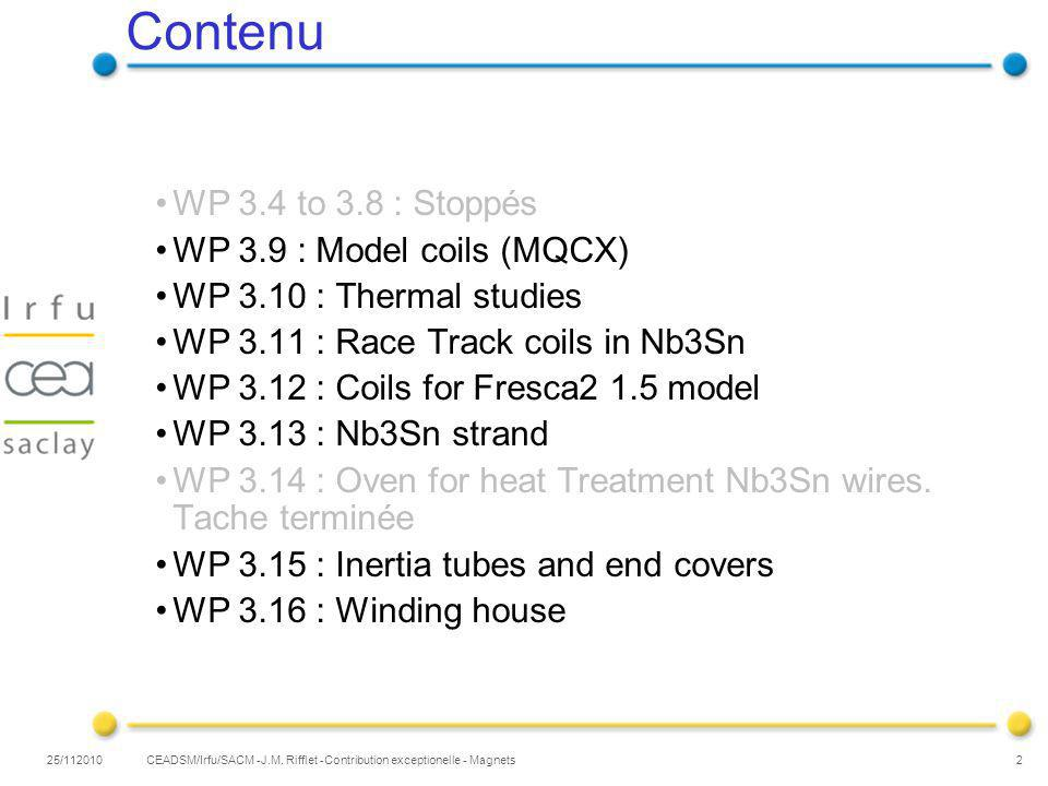 25/112010 3 Essais de bobinage & polymérisation au CERN : 1 er essai de bobinage en avril 2010 optimiser la géométrie des cales de têtes 2 nouveaux essais réalisés au CERN en septembre,avec participation Saclay design validé WP 3.9 : Model coils (MQCX) Essai de bobinage de la couche interne Essai de bobinage de la couche externe Michel Segreti