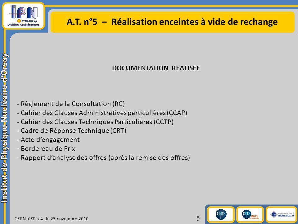 A.T. n°5 – Réalisation enceintes à vide de rechange CERN CSP n°4 du 25 novembre 2010 5 DOCUMENTATION REALISEE - Règlement de la Consultation (RC) - Ca