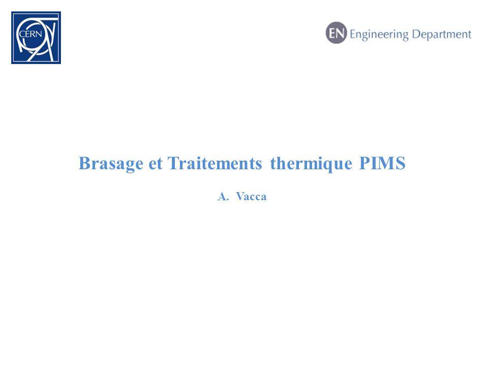 Brasage et Traitements thermique PIMS A.Vacca