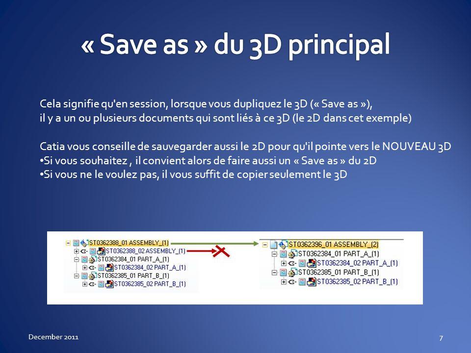 Cela signifie qu'en session, lorsque vous dupliquez le 3D (« Save as »), il y a un ou plusieurs documents qui sont liés à ce 3D (le 2D dans cet exempl