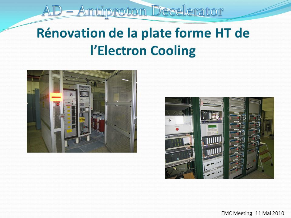 Rénovation de la plate forme HT de lElectron Cooling EMC Meeting 11 Mai 2010
