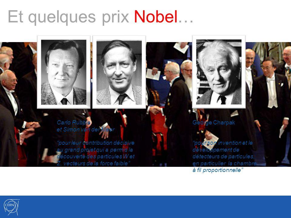 Et quelques prix Nobel… George Charpak pour son invention et le développement de détecteurs de particules, en particulier la chambre à fil proportionn