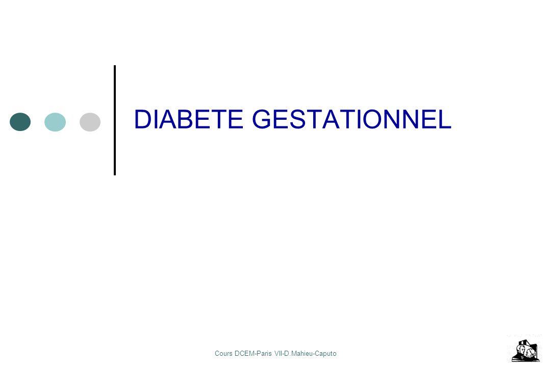 Cours DCEM-Paris VII-D.Mahieu-Caputo DIABETE GESTATIONNEL