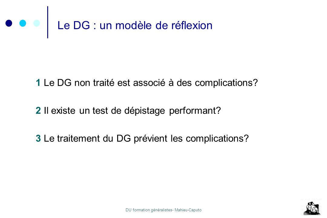 DU formation généralistes- Mahieu-Caputo Le DG : un modèle de réflexion 1 Le DG non traité est associé à des complications? 2 Il existe un test de dép