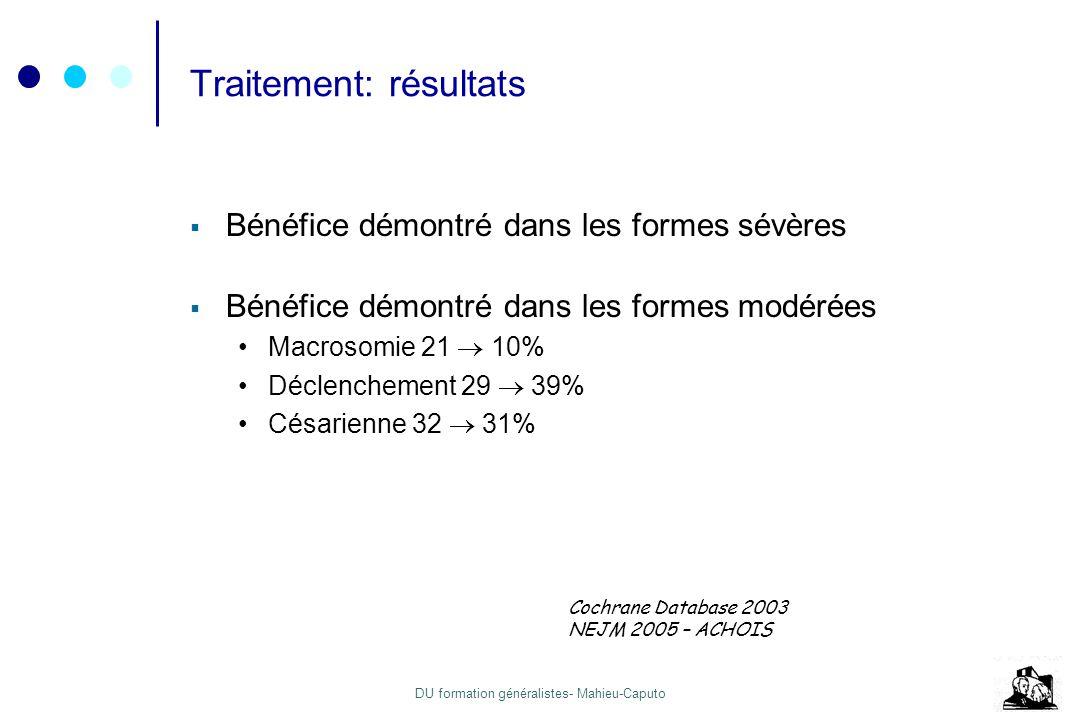 DU formation généralistes- Mahieu-Caputo Traitement: résultats Bénéfice démontré dans les formes sévères Bénéfice démontré dans les formes modérées Ma