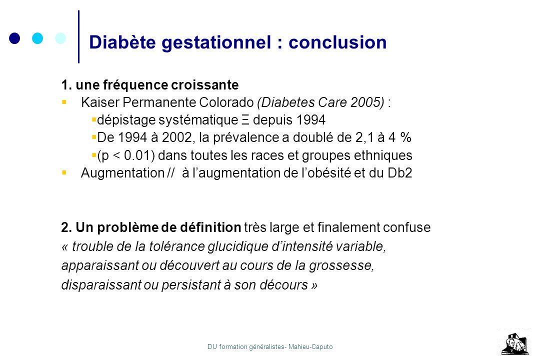 DU formation généralistes- Mahieu-Caputo 1. une fréquence croissante Kaiser Permanente Colorado (Diabetes Care 2005) : dépistage systématique Ξ depuis