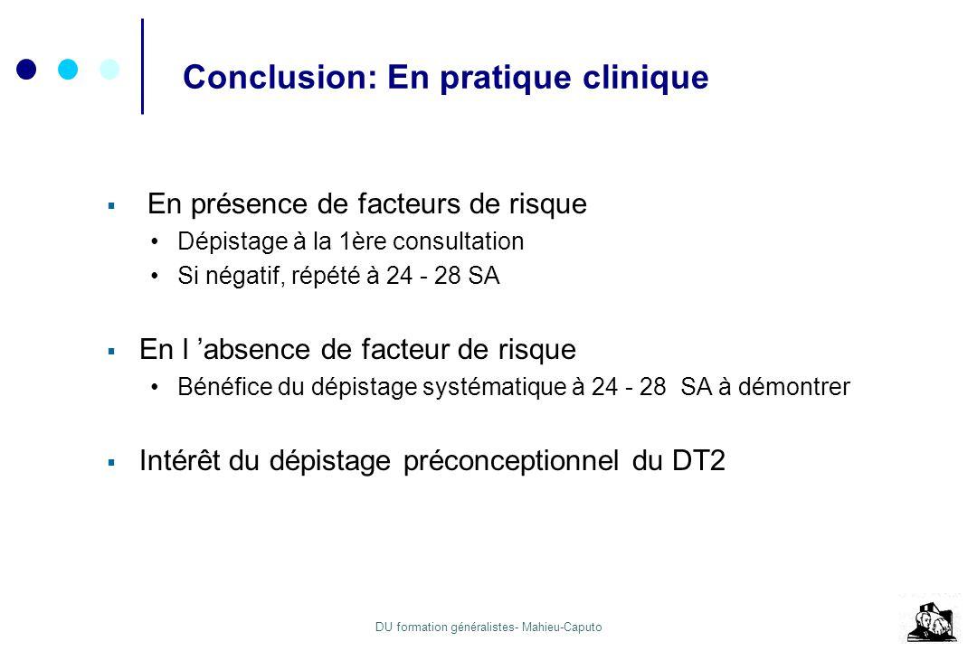 DU formation généralistes- Mahieu-Caputo Conclusion: En pratique clinique En présence de facteurs de risque Dépistage à la 1ère consultation Si négati