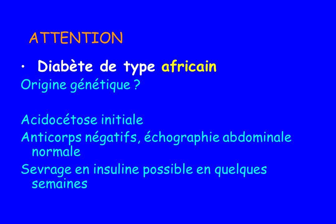 Diabète de type 1 Diabète de type 2 Diabète dorigine génétique > 10 formes de diabètes sucrés