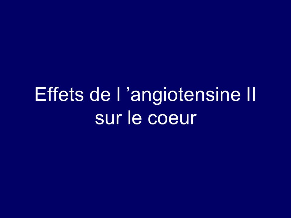 Effets de l angiotensine II sur le coeur