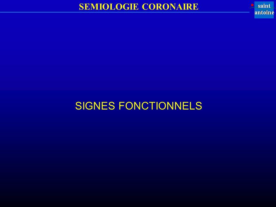 SEMIOLOGIE CORONAIRE SIGNES FONCTIONNELS