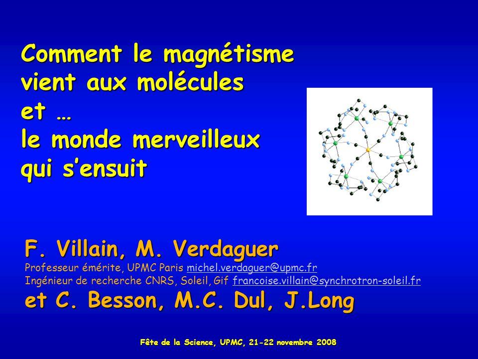 Comment le magnétisme vient aux molécules et … le monde merveilleux qui sensuit F.