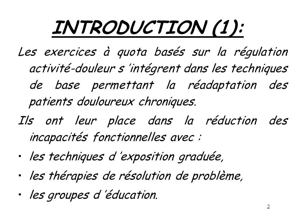 2 INTRODUCTION (1): Les exercices à quota basés sur la régulation activité-douleur s intégrent dans les techniques de base permettant la réadaptation