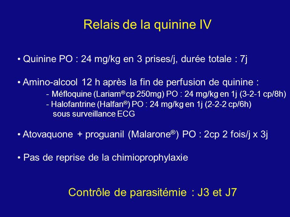 Relais de la quinine IV Quinine PO : 24 mg/kg en 3 prises/j, durée totale : 7j Amino-alcool 12 h après la fin de perfusion de quinine : - Méfloquine (