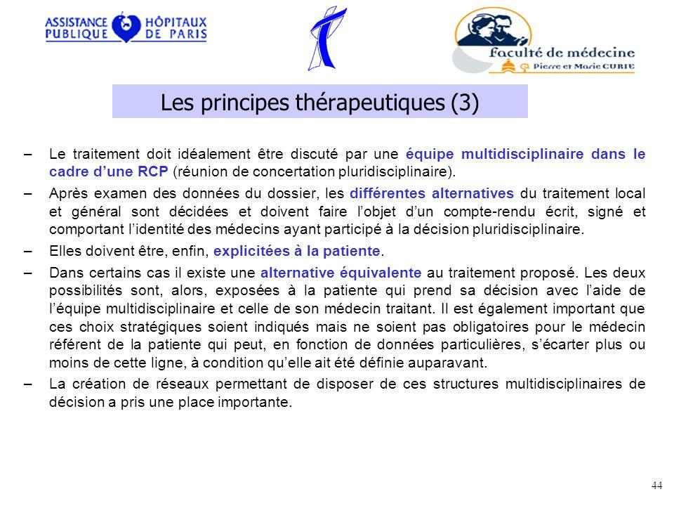 –Le traitement doit idéalement être discuté par une équipe multidisciplinaire dans le cadre dune RCP (réunion de concertation pluridisciplinaire).