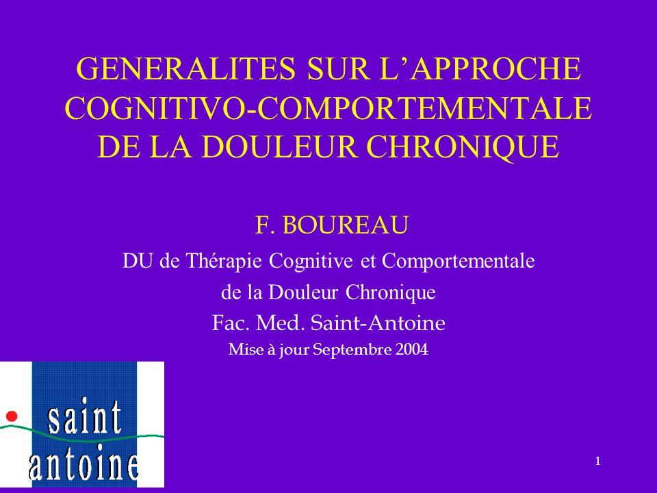 1 GENERALITES SUR LAPPROCHE COGNITIVO-COMPORTEMENTALE DE LA DOULEUR CHRONIQUE F. BOUREAU DU de Thérapie Cognitive et Comportementale de la Douleur Chr