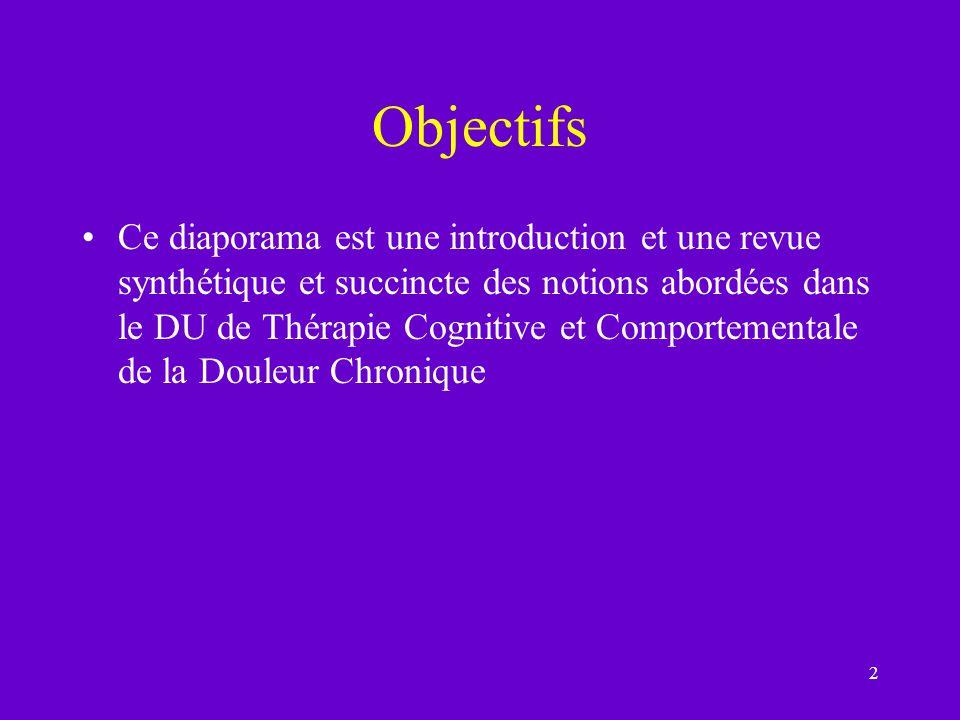 2 Objectifs Ce diaporama est une introduction et une revue synthétique et succincte des notions abordées dans le DU de Thérapie Cognitive et Comportem