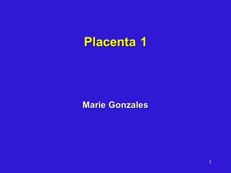 1 Placenta 1 Marie Gonzales