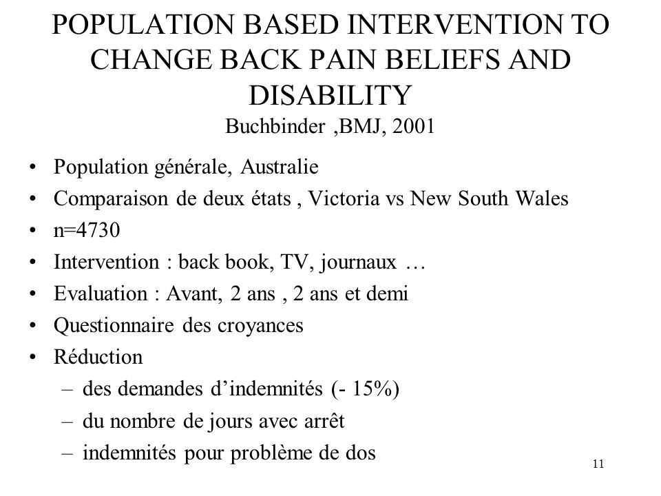 10 INFORMATION AND ADVICE TO PATIENTS WITH BACK PAIN Burton, Waddell, Spine, 1999 Essai double aveugle, randomisé Impact du Back Book (15j, 3 mois, 1