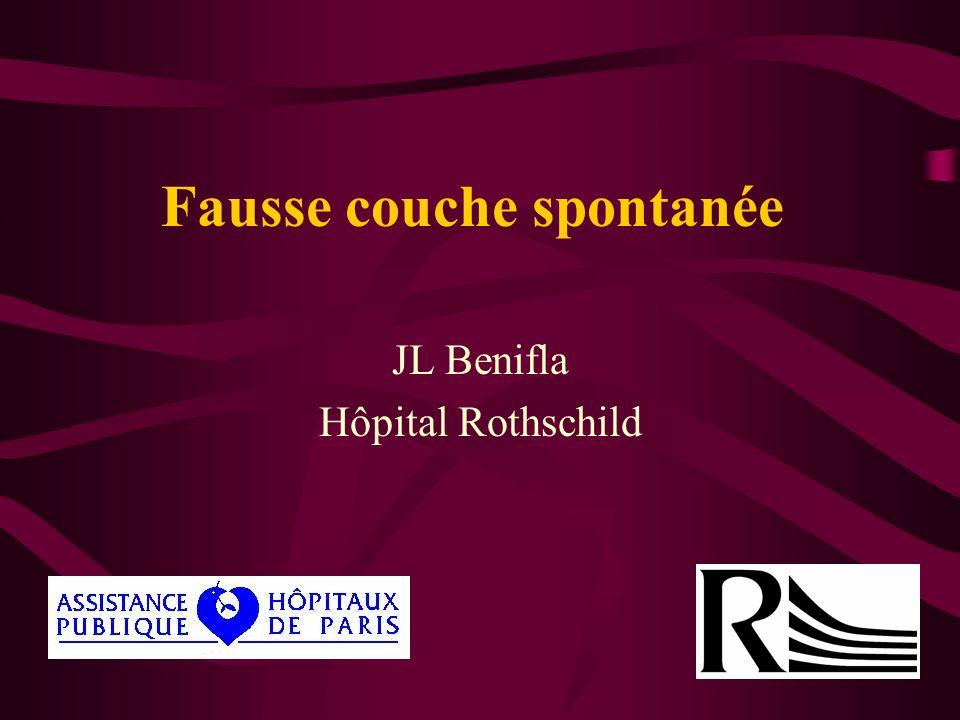 Fausse couche spontanée JL Benifla Hôpital Rothschild