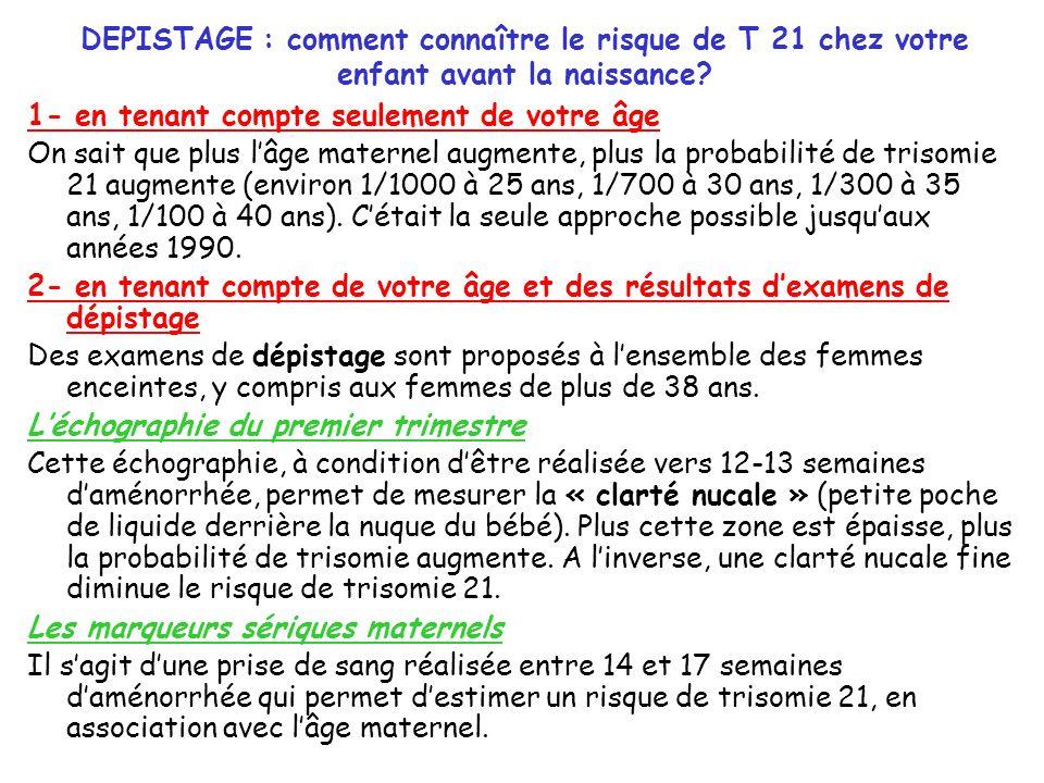 DEPISTAGE : comment connaître le risque de T 21 chez votre enfant avant la naissance.