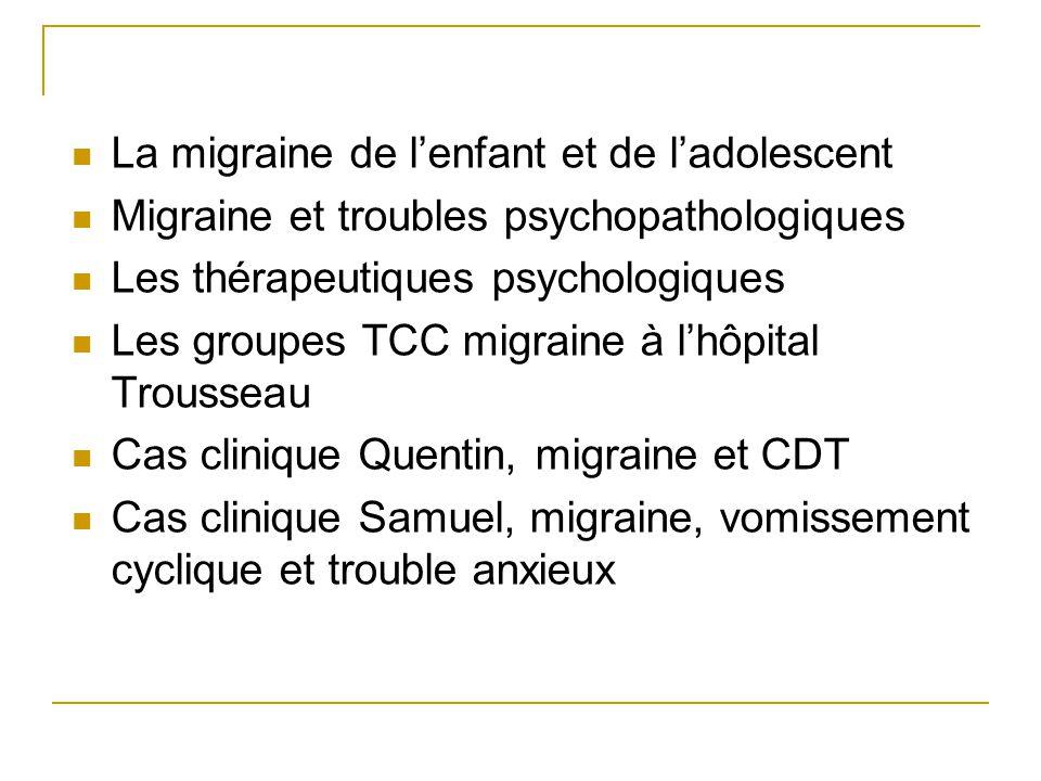 La migraine de lenfant et de ladolescent Migraine et troubles psychopathologiques Les thérapeutiques psychologiques Les groupes TCC migraine à lhôpita
