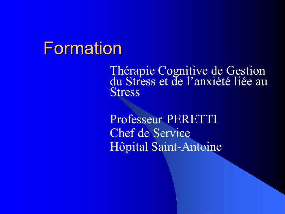Formation Thérapie Cognitive de Gestion du Stress et de lanxiété liée au Stress Professeur PERETTI Chef de Service Hôpital Saint-Antoine