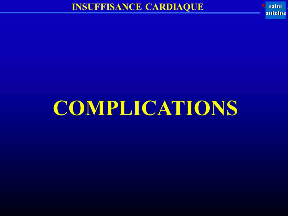 INSUFFISANCE CARDIAQUE COMPLICATIONS