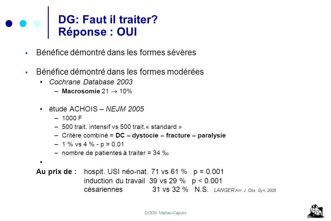 DCEM- Mahieu-Caputo DG: Faut il traiter? Réponse : OUI Bénéfice démontré dans les formes sévères Bénéfice démontré dans les formes modérées Cochrane D