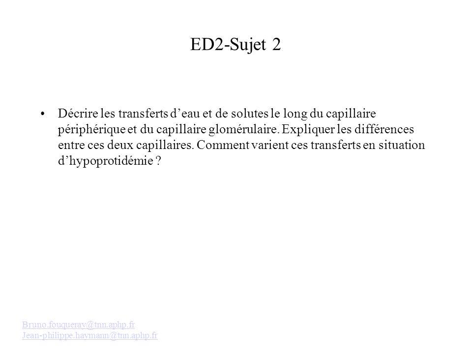 ED2-Sujet 2 Décrire les transferts deau et de solutes le long du capillaire périphérique et du capillaire glomérulaire.
