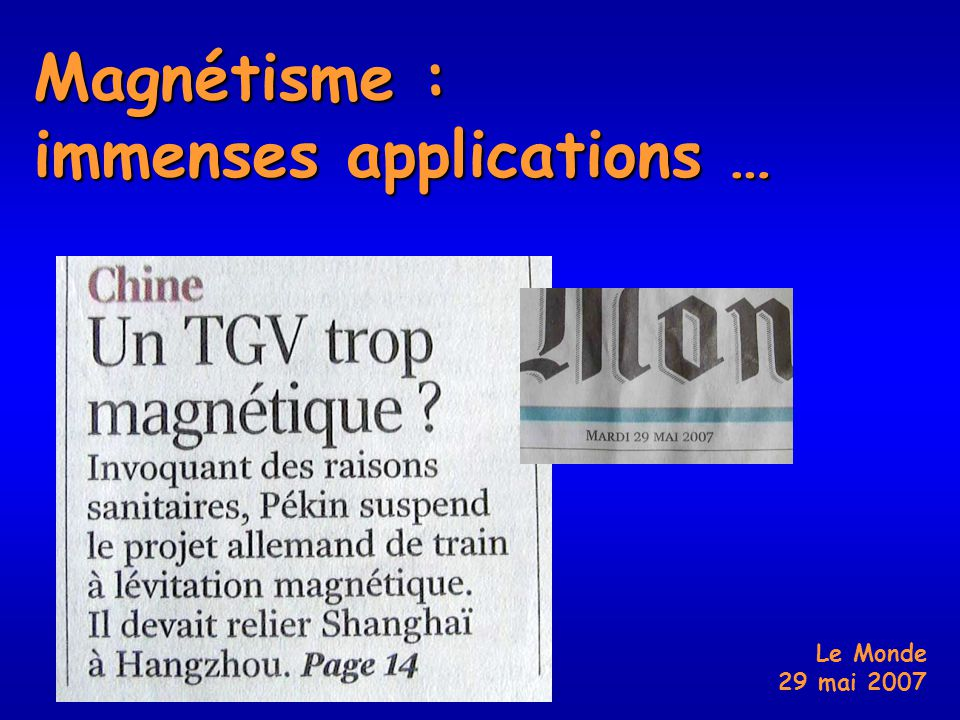 Magnétisme : immenses applications … Le Monde 29 mai 2007