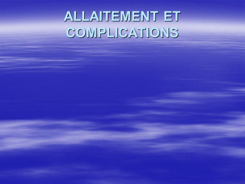 ALLAITEMENT ET COMPLICATIONS