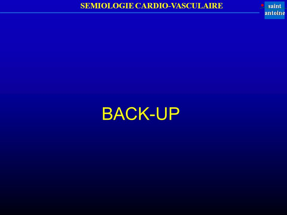 SEMIOLOGIE CARDIO-VASCULAIRE BACK-UP