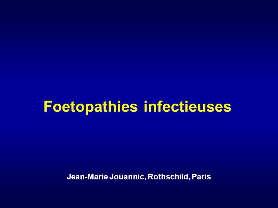 Foetopathies infectieuses Jean-Marie Jouannic, Rothschild, Paris
