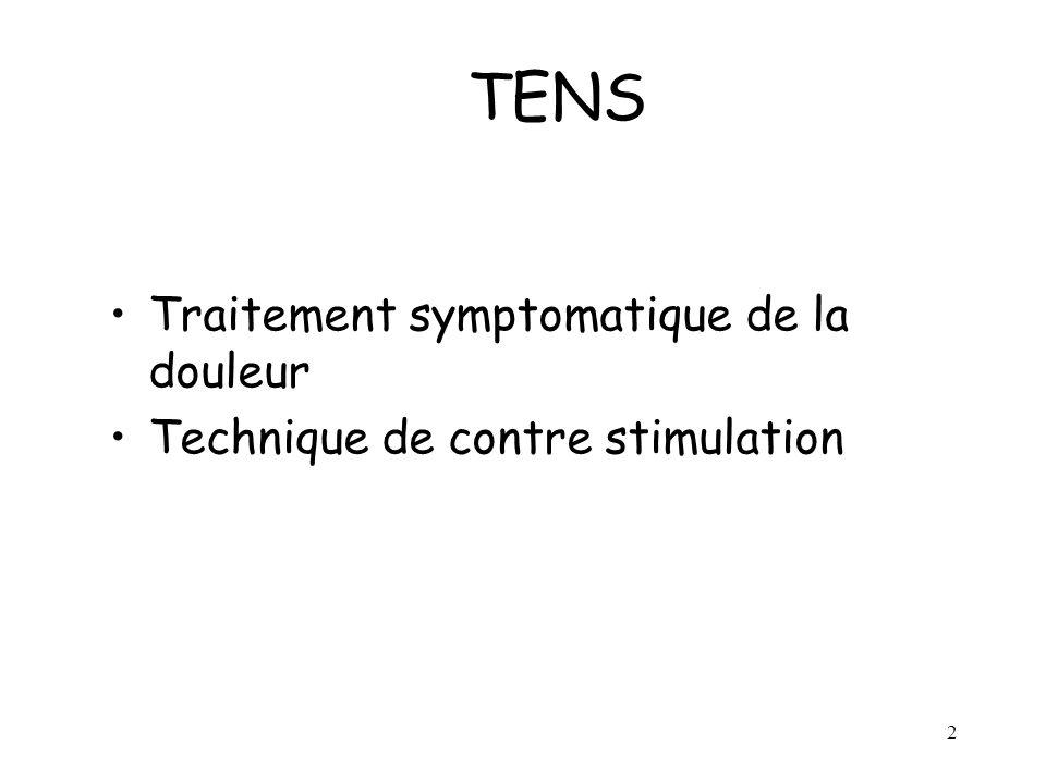 2 TENS Traitement symptomatique de la douleur Technique de contre stimulation