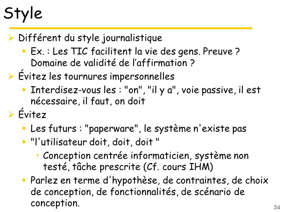 34 Style Différent du style journalistique Ex.: Les TIC facilitent la vie des gens.