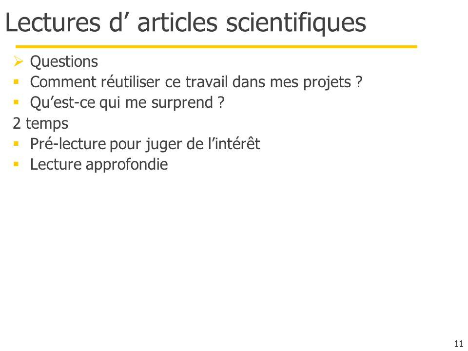 11 Lectures d articles scientifiques Questions Comment réutiliser ce travail dans mes projets ? Quest-ce qui me surprend ? 2 temps Pré-lecture pour ju