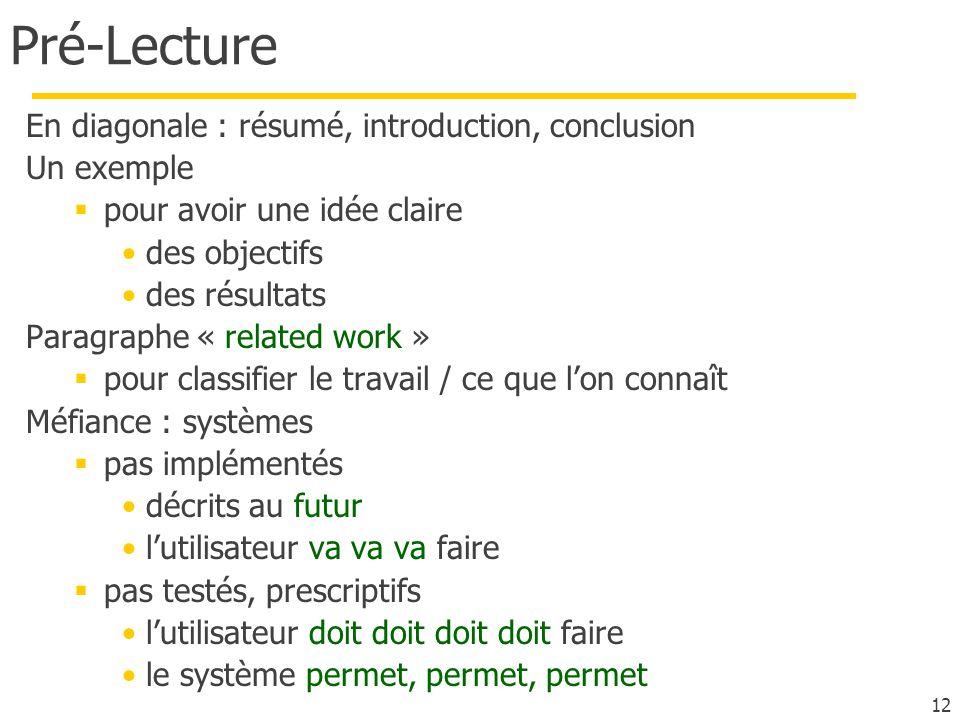 12 Pré-Lecture En diagonale : résumé, introduction, conclusion Un exemple pour avoir une idée claire des objectifs des résultats Paragraphe « related