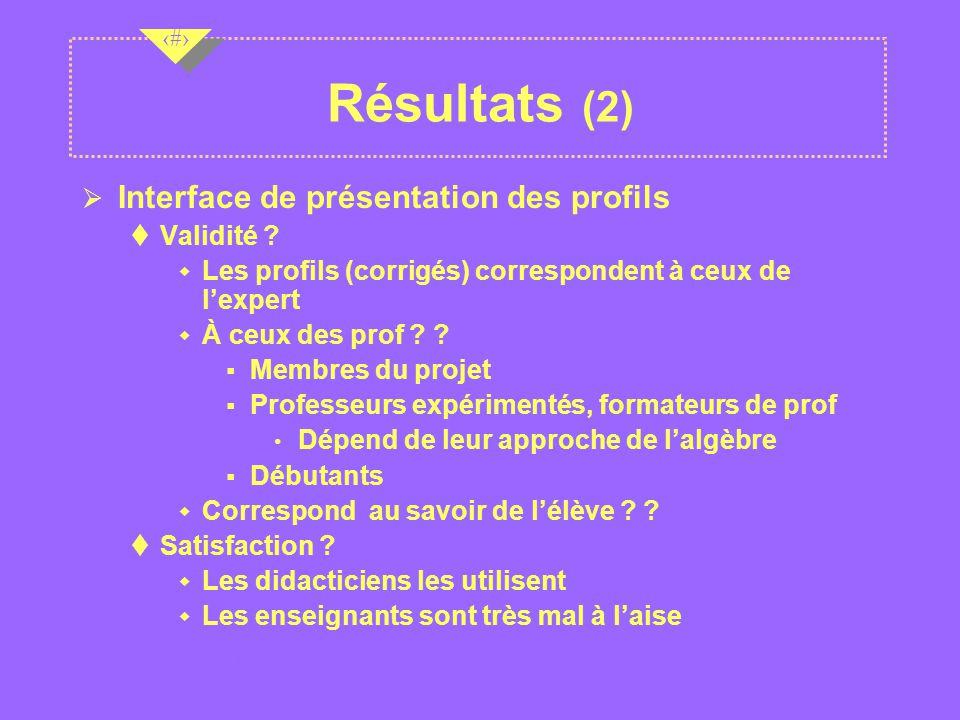 Nov 2001 16 Résultats (2) Ø Interface de présentation des profils Validité .