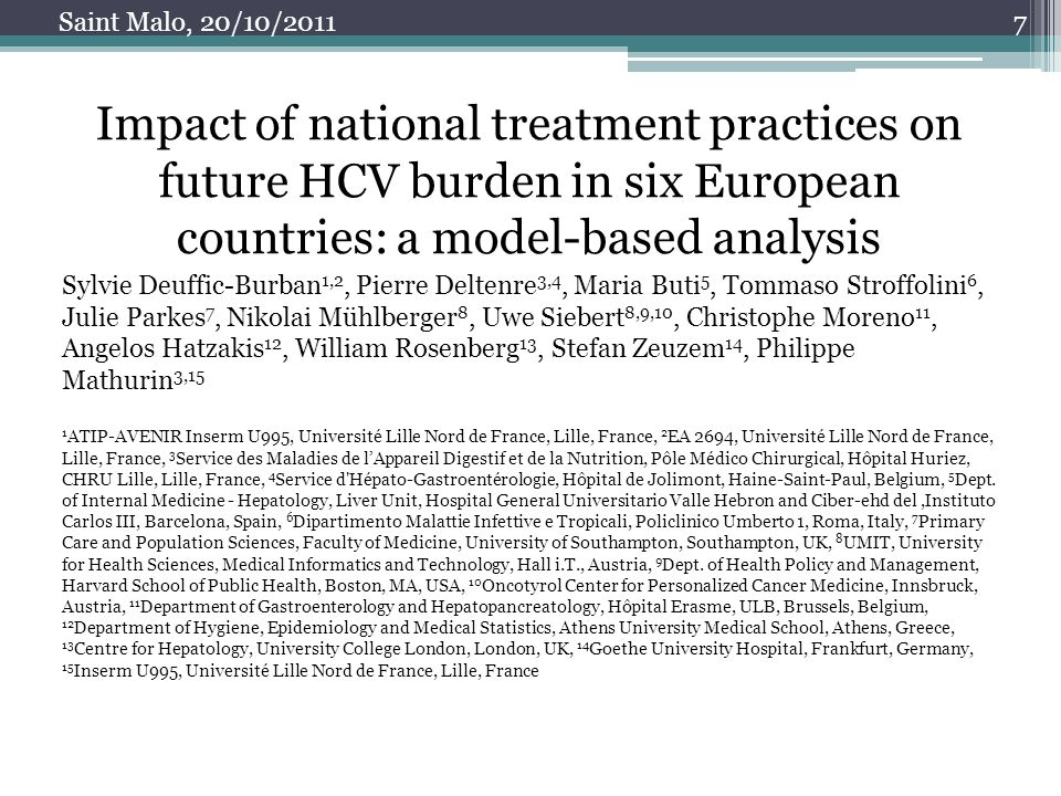7 Impact of national treatment practices on future HCV burden in six European countries: a model-based analysis Sylvie Deuffic-Burban 1,2, Pierre Delt