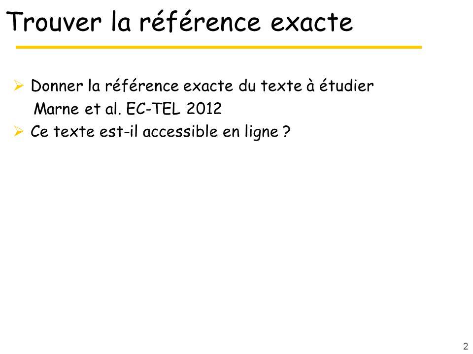 2 Trouver la référence exacte Donner la référence exacte du texte à étudier Marne et al.