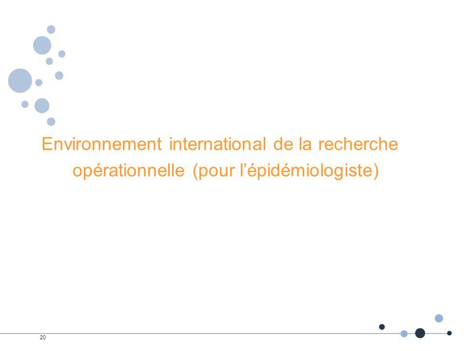 20 Environnement international de la recherche opérationnelle (pour lépidémiologiste)