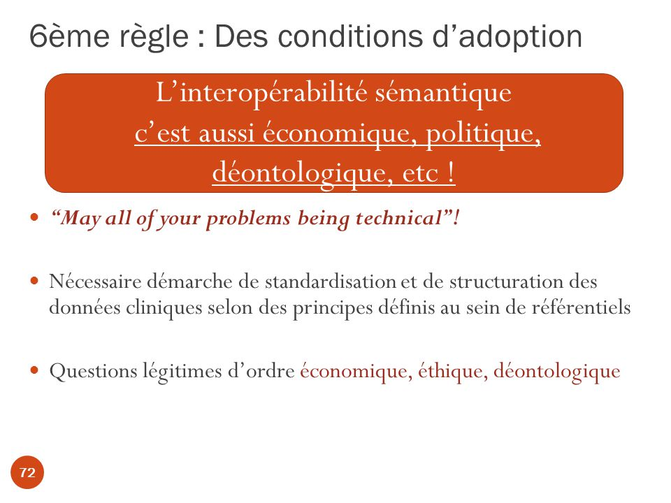 6ème règle : Des conditions dadoption 72 May all of your problems being technical.