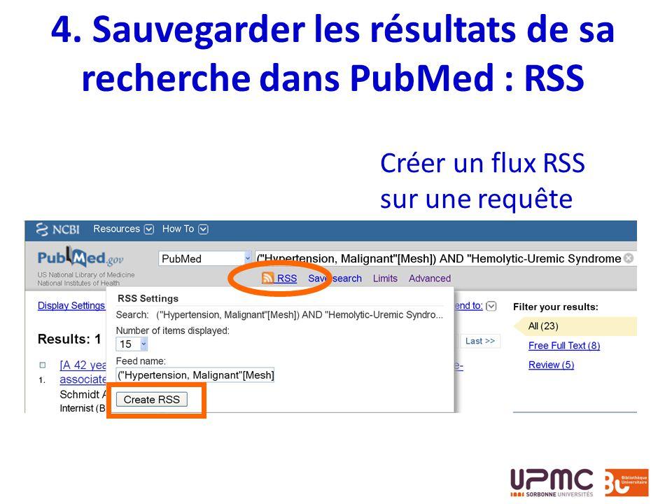 4. Sauvegarder les résultats de sa recherche dans PubMed : RSS Créer un flux RSS sur une requête