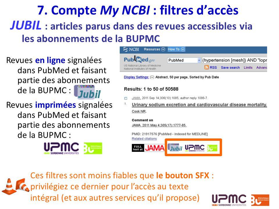 JUBIL : articles parus dans des revues accessibles via les abonnements de la BUPMC 7. Compte My NCBI : filtres daccès Revues en ligne signalées dans P