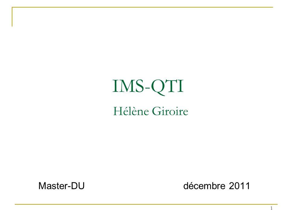 1 IMS-QTI Hélène Giroire Master-DUdécembre 2011